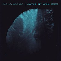 Old Sea Brigade – Cover My Own (Acoustic EP)