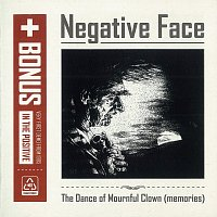 Negative Face – The Dance of Mournful Clown (memories)