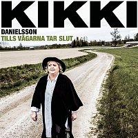 Kikki Danielsson – Tills vagarna tar slut