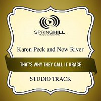 Karen Peck & New River – That's Why They Call It Grace