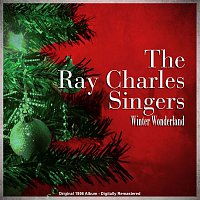 The Ray Charles Singers – Winter Wonderland (Original 1956 Album - Digitally Remastered)