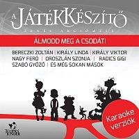 Různí interpreti – A Játékkészítő (Original Soundtrack) - Karaoke verziók