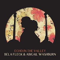 Bela Fleck, Abigail Washburn – If I Could Talk To A Younger Me