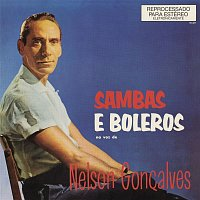 Nelson Goncalves – Sambas e Boleros na Voz de Nelson Goncalves