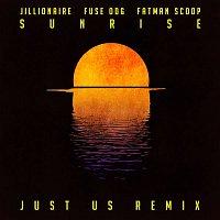 Jillionaire, Fuse ODG, Fatman Scoop – Sunrise (Just Us Remix)
