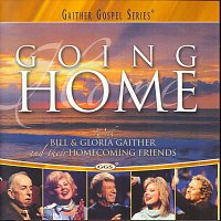 Bill & Gloria Gaither – Going Home