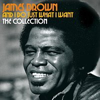 James Brown – And I Do Just What I Want [Package]
