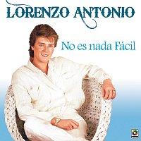 Lorenzo Antonio – No Es Nada Fácil