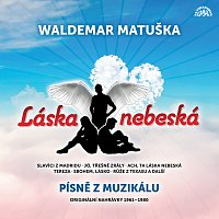 Waldemar Matuška – Láska nebeská / Písně z muzikálu / Originální nahrávky 1961-1980