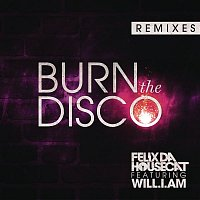 Felix Da Housecat, will.i.am – Burn The Disco (Remixes)