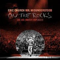 Eric Church – Mr. Misunderstood On The Rocks: Live & (Mostly) Unplugged