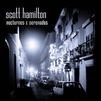 Scott Hamilton – Nocturnes And Serenades