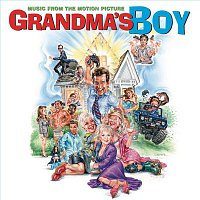 Alex, Dante – Grandma's Boy-Music from the Motion Picture