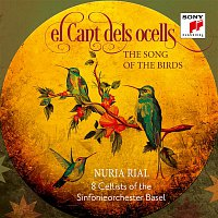 Nuria Rial, Traditional, 8 Cellists of the Sinfonieorchester Basel – El Cant dels ocells (Popular Catalan Song for Soprano Solo and Cello Octet)