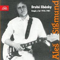 Aleš Sigmund – Druhé líbánky (Singly z let 1976-1981)
