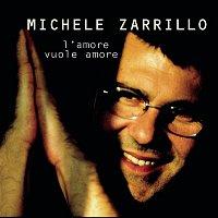 Michele Zarrillo – L'Amore Vuole Amore
