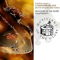Musicians Of The Globe, Philip Pickett – Thomas Linley Jr.: A Shakespeare Ode On The Witches And Fairies