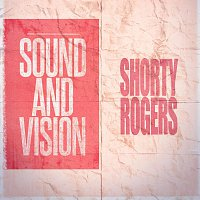 Shorty Rogers – Sound and Vision