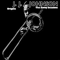 J.J. Johnson – Origins: The Savoy Sessions