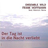 Frank Hoffmann, Ensemble Wild – Der Tag ist in die Nacht verliebt