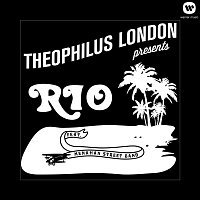 Theophilus London – Rio (feat. Menahan Street Band)