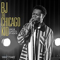 BJ The Chicago Kid – 1 Mic 1 Take [Live At Capitol Studios]