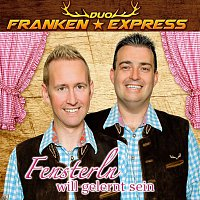 Duo Franken Express – Fensterln will gelernt sein