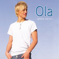 Ola – Given To Fly