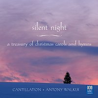 Cantillation, Antony Walker – Silent Night – A Treasury of Christmas Carols and Hymns