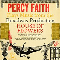 "Percy Faith, His Orchestra – Plays Music from the Broadway Production ""House Of Flowers"""