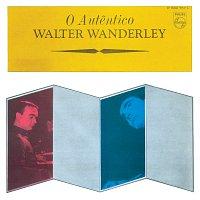 Walter Wanderley – O Autentico Walter Wanderley