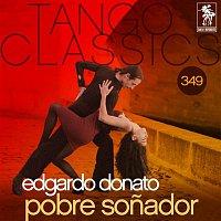 Edgardo Donato – Tango Classics 349: Pobre Sonador (Historical Recordings)