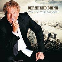 Bernhard Brink – Wie weit willst du gehn