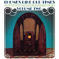 Themes Like Old Times – Themes Like Old Times (Volume 2) [90 Of The Most Famous Original Radio Themes]