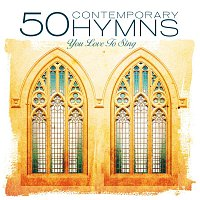 Hymns You Love to Sing Performers – 50 Contemporary Hymns You Love To Sing