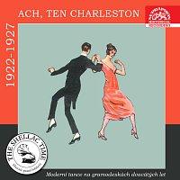 Různí interpreti – Historie psaná šelakem - Ach, ten charleston. Moderní tance na gramodeskách let 1922 - 1927