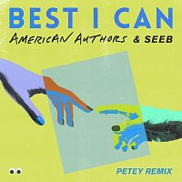 American Authors, Seeb, Petey – Best I Can [Petey Remix]