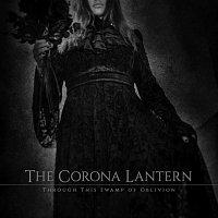 The Corona Lantern – Through This Swamp of Oblivion