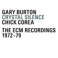 Gary Burton, Chick Corea – Crystal Silence - The ECM Recordings 1972-1979