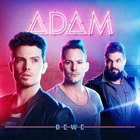 ADAM – Bewe