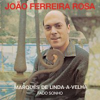 Joao Ferreira-Rosa – Marques De Linda-A-Velha / Fado Sonho