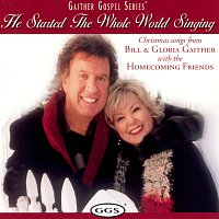 Bill & Gloria Gaither – He Started The Whole World Singing