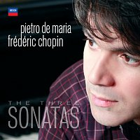 Pietro De Maria – Chopin: The Three Sonatas