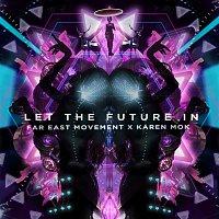 Far East Movement & Karen Mok – Let the Future In