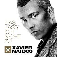 Xavier Naidoo – Das lass' ich nicht zu
