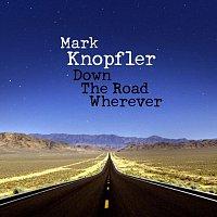 Mark Knopfler – Down The Road Wherever