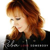 Reba McEntire – Love Somebody