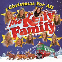 The Kelly Family – Christmas For All