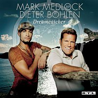 Mark Medlock, Dieter Bohlen – Dreamcatcher