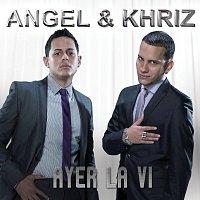 Angel Y Khriz – Ayer La Vi